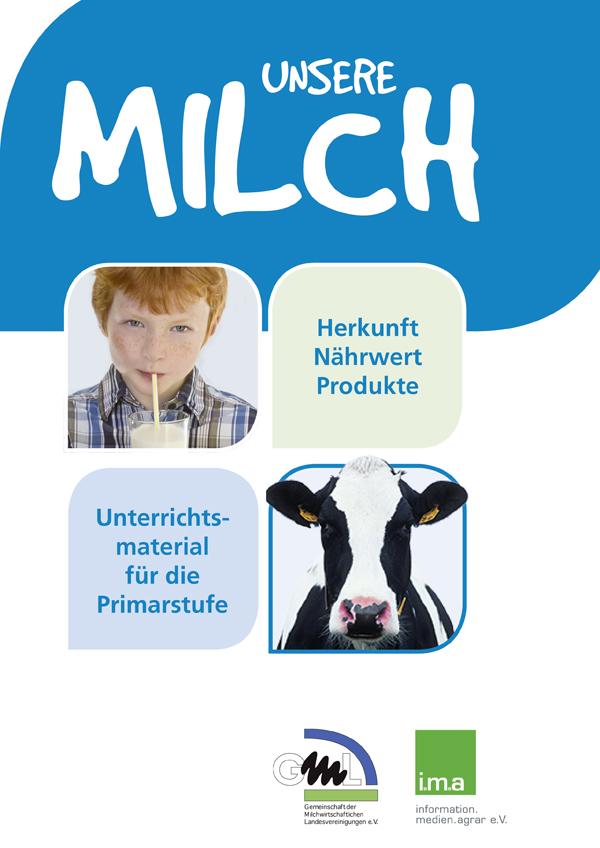 """Unsere Milch"""": Unterrichtsmappe für die Grundschule"""